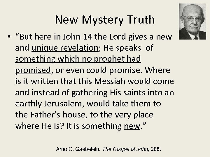 "New Mystery Truth • ""But here in John 14 the Lord gives a new"