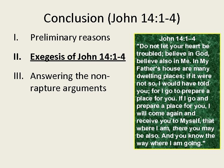 Conclusion (John 14: 1 -4) I. Preliminary reasons II. Exegesis of John 14: 1