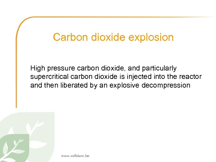 Carbon dioxide explosion High pressure carbon dioxide, and particularly supercritical carbon dioxide is injected