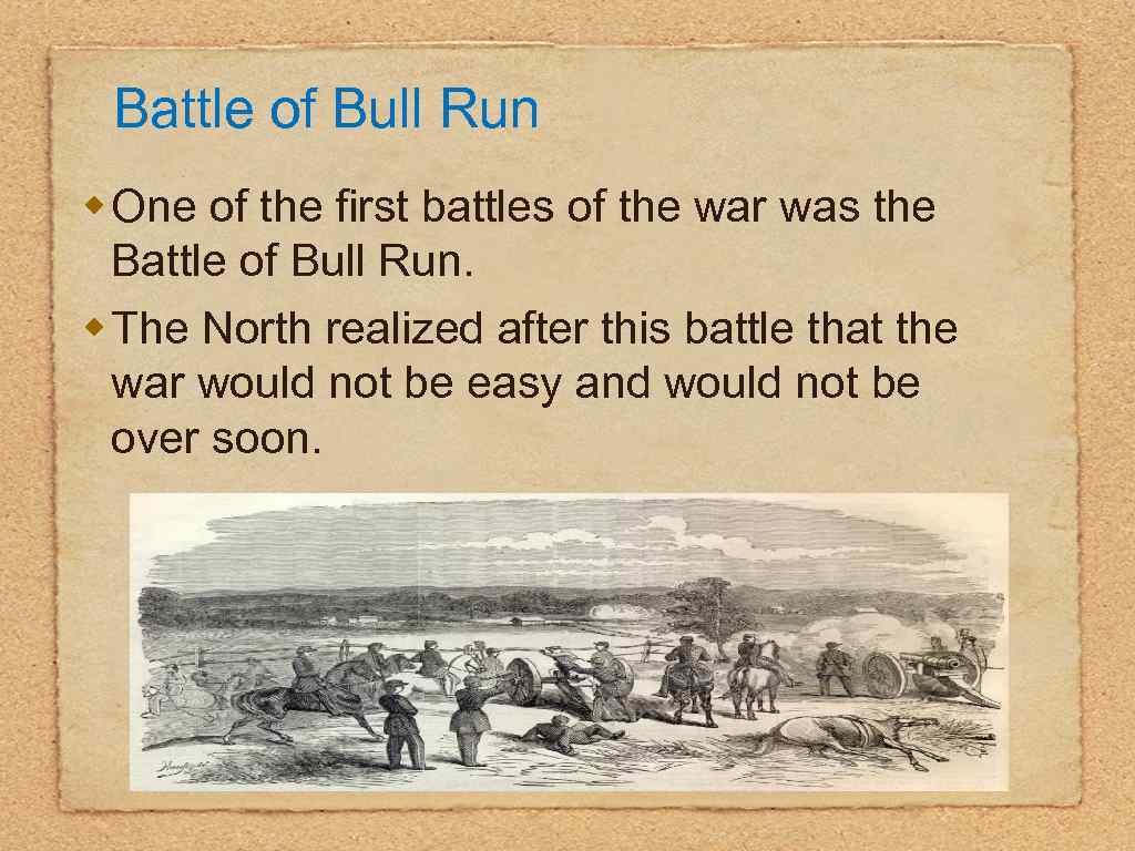 Battle of Bull Run w One of the first battles of the war was