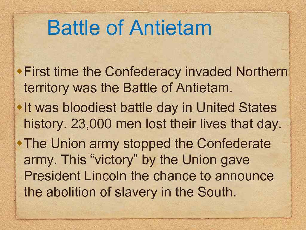 Battle of Antietam w. First time the Confederacy invaded Northern territory was the Battle