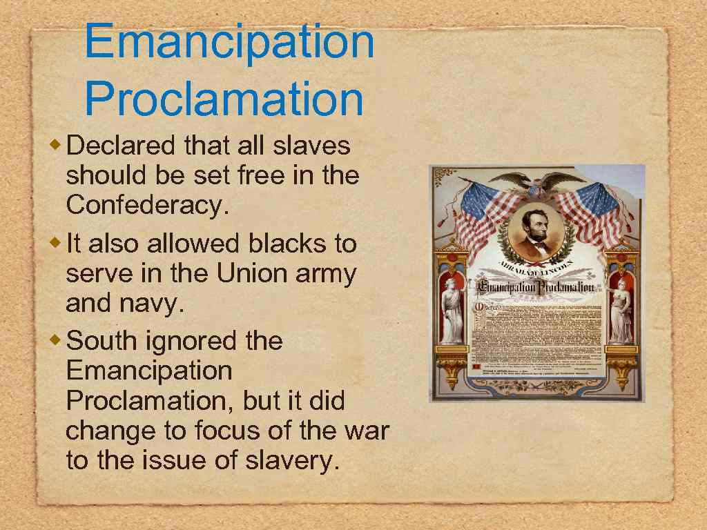 Emancipation Proclamation w Declared that all slaves should be set free in the Confederacy.