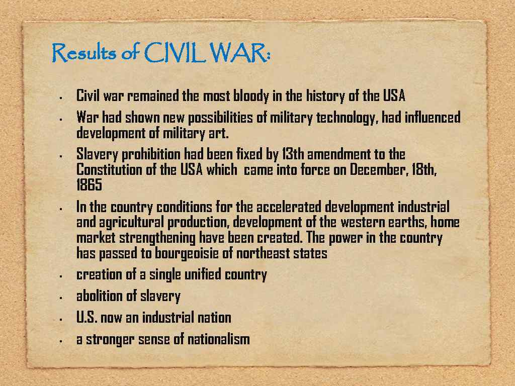 Results of CIVIL WAR: • • Civil war remained the most bloody in the