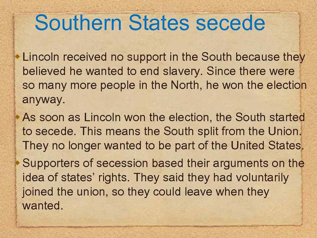 Southern States secede w Lincoln received no support in the South because they believed