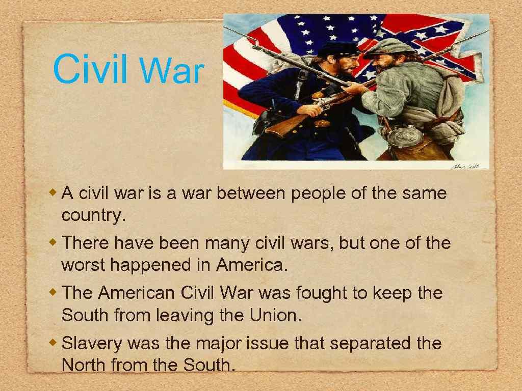 Civil War w A civil war is a war between people of the same
