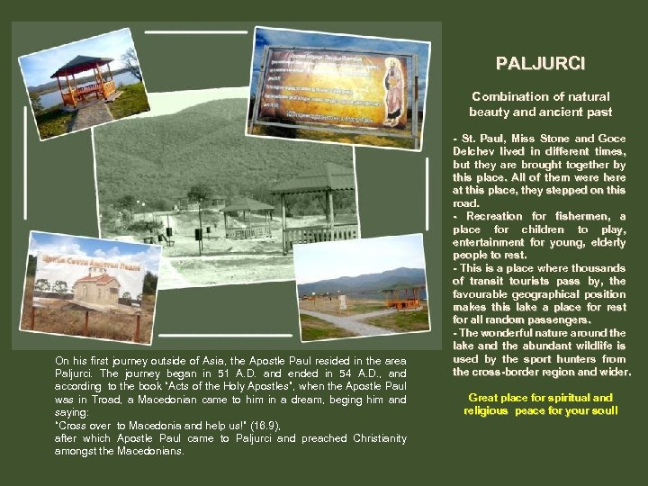 PALJURCI Combination of natural beauty and ancient past On his first journey outside of