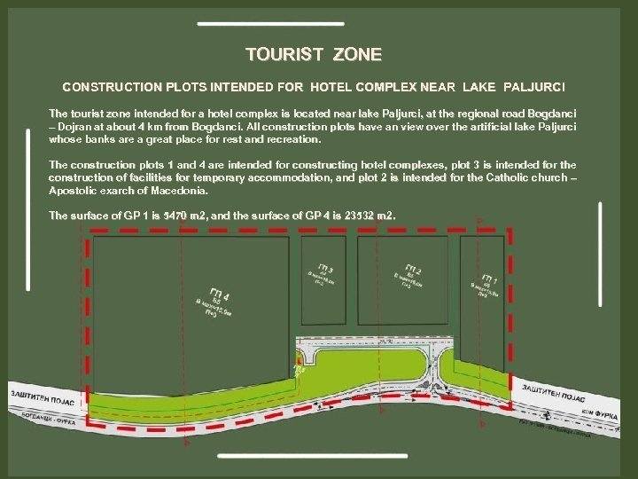TOURIST ZONE CONSTRUCTION PLOTS INTENDED FOR HOTEL COMPLEX NEAR LAKE PALJURCI The tourist zone