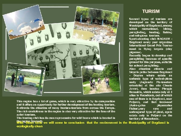TURISM Several types of tourism are developed on the territory of Municipality of Bogdanci,