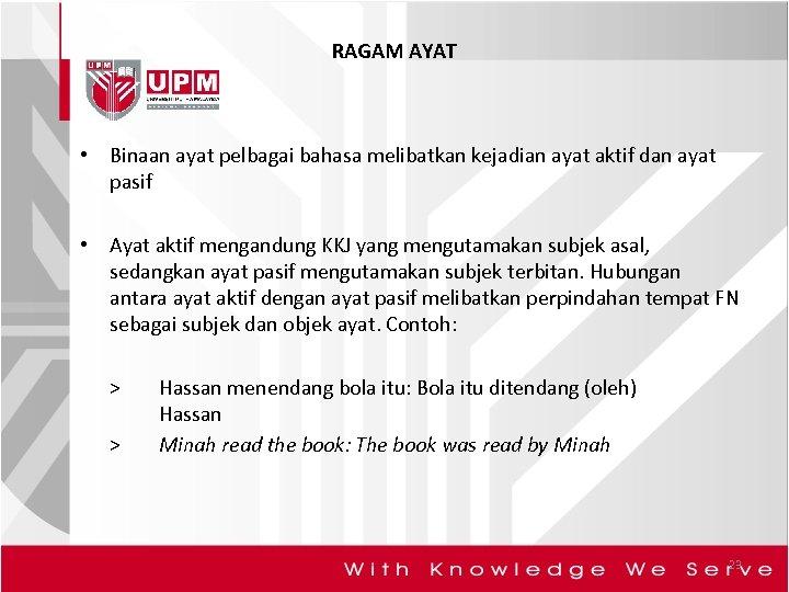 RAGAM AYAT • Binaan ayat pelbagai bahasa melibatkan kejadian ayat aktif dan ayat pasif