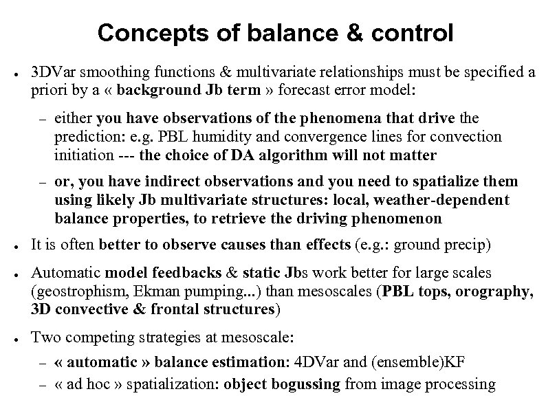 Concepts of balance & control ● 3 DVar smoothing functions & multivariate relationships must
