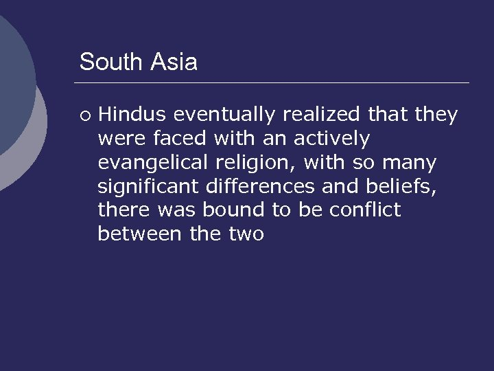 South Asia ¡ Hindus eventually realized that they were faced with an actively evangelical