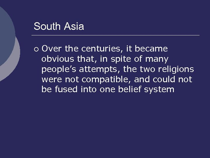 South Asia ¡ Over the centuries, it became obvious that, in spite of many