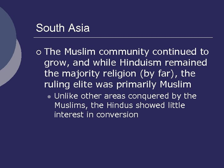 South Asia ¡ The Muslim community continued to grow, and while Hinduism remained the