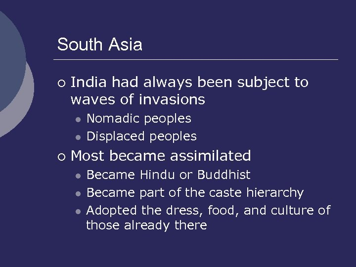 South Asia ¡ India had always been subject to waves of invasions l l