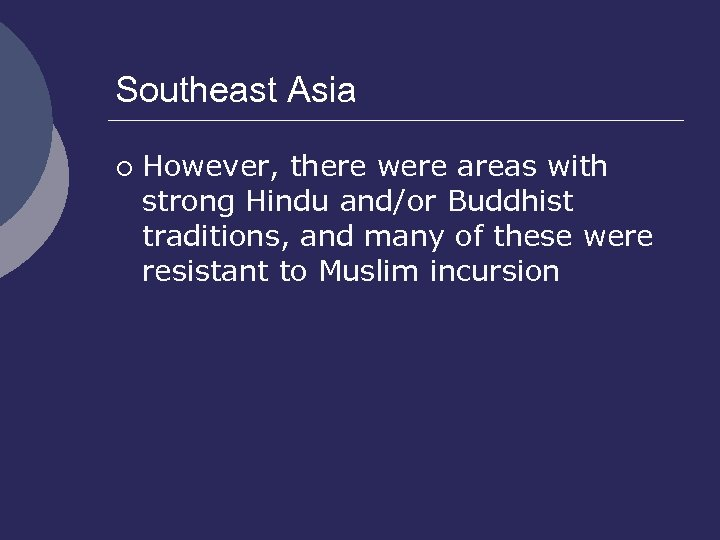 Southeast Asia ¡ However, there were areas with strong Hindu and/or Buddhist traditions, and
