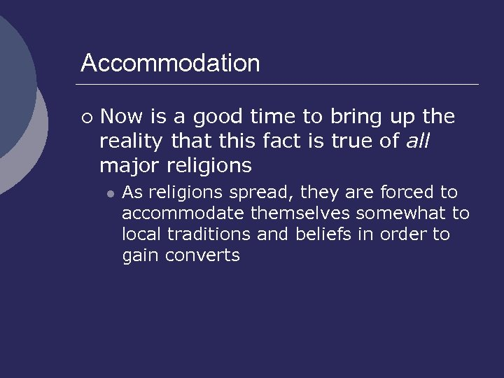 Accommodation ¡ Now is a good time to bring up the reality that this