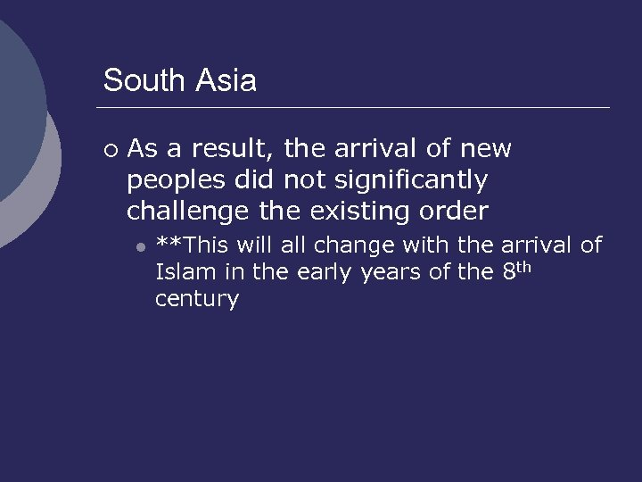 South Asia ¡ As a result, the arrival of new peoples did not significantly
