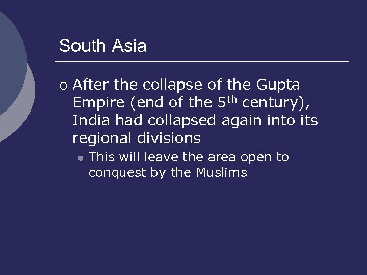 South Asia ¡ After the collapse of the Gupta Empire (end of the 5