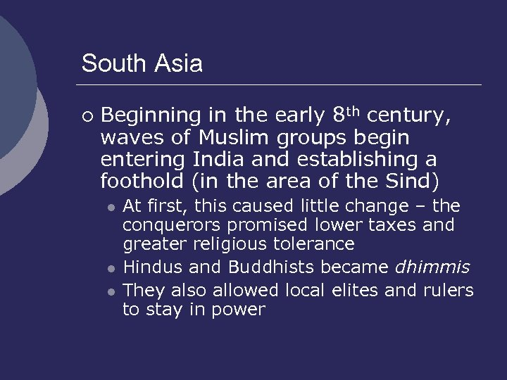 South Asia ¡ Beginning in the early 8 th century, waves of Muslim groups