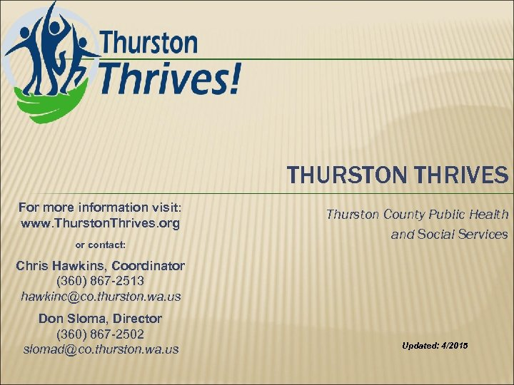 THURSTON THRIVES For more information visit: www. Thurston. Thrives. org or contact: Thurston County
