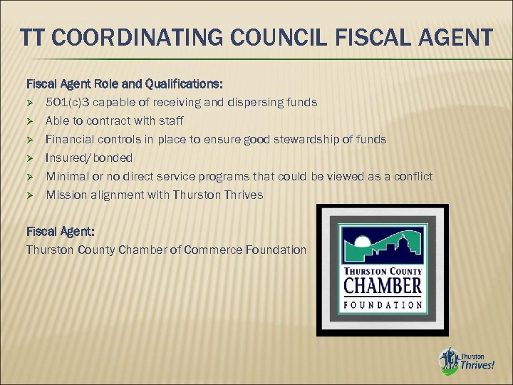 TT COORDINATING COUNCIL FISCAL AGENT Fiscal Agent Role and Qualifications: 501(c)3 capable of receiving