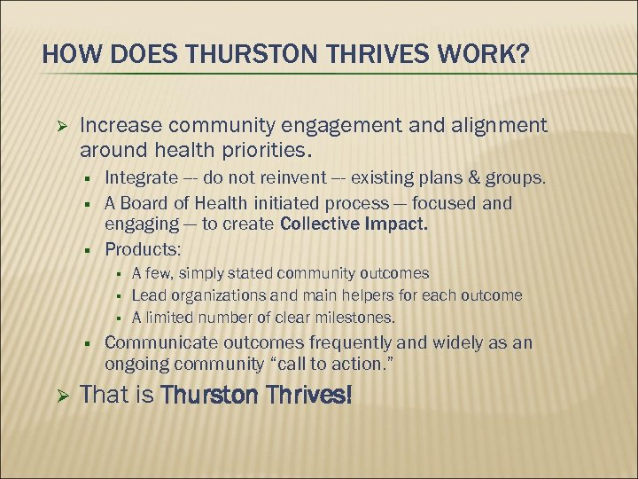 HOW DOES THURSTON THRIVES WORK? Increase community engagement and alignment around health priorities. §