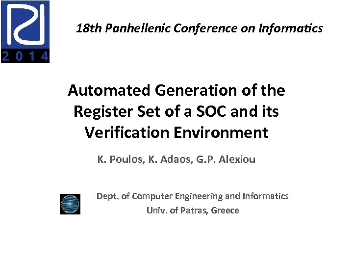 18 th Panhellenic Conference on Informatics Automated Generation of the Register Set of a