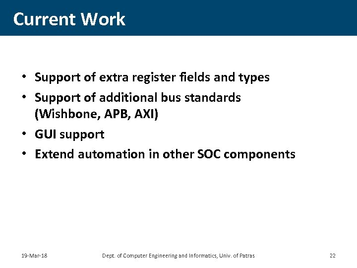 Current Work • Support of extra register fields and types • Support of additional