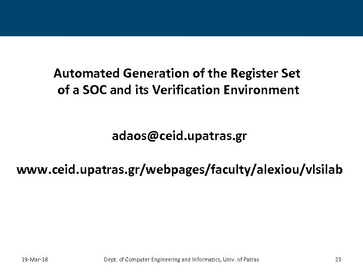 Automated Generation of the Register Set of a SOC and its Verification Environment adaos@ceid.