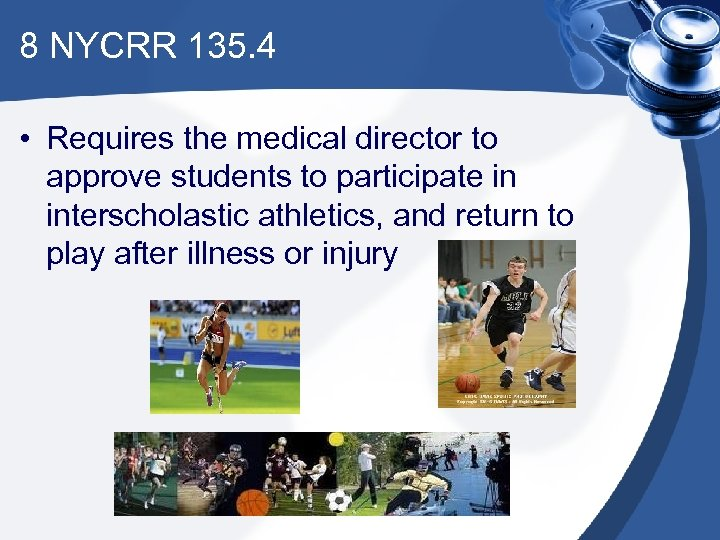 8 NYCRR 135. 4 • Requires the medical director to approve students to participate