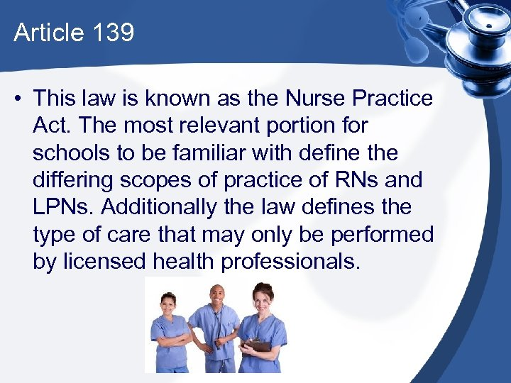 Article 139 • This law is known as the Nurse Practice Act. The most
