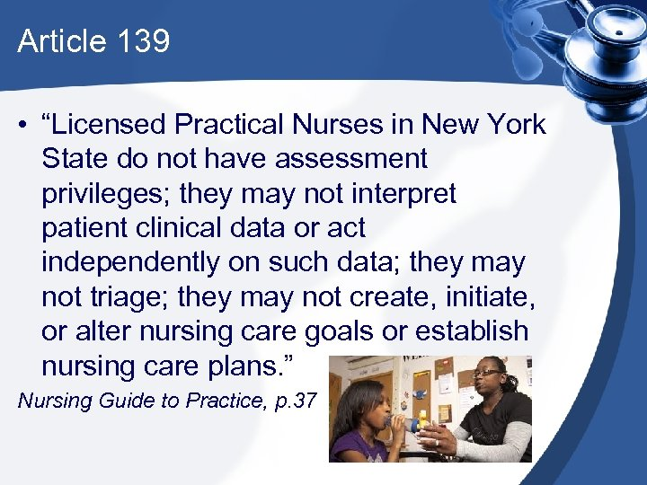 """Article 139 • """"Licensed Practical Nurses in New York State do not have assessment"""
