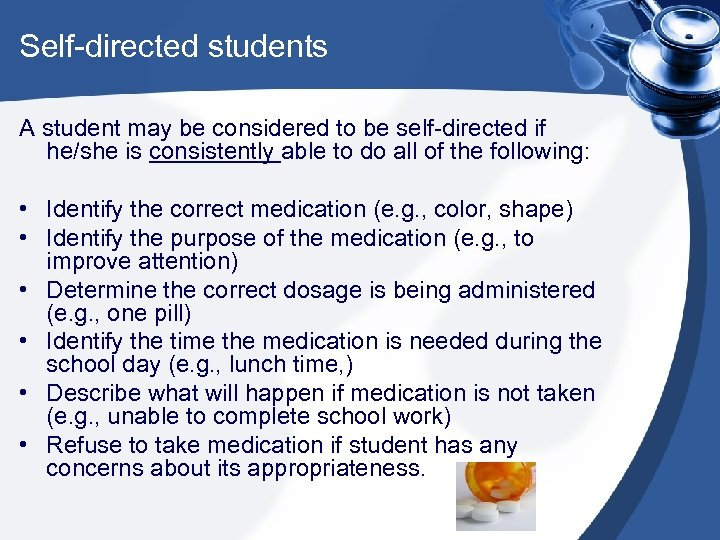 Self-directed students A student may be considered to be self-directed if he/she is consistently