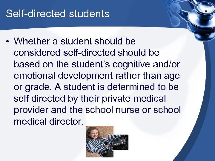 Self-directed students • Whether a student should be considered self-directed should be based on