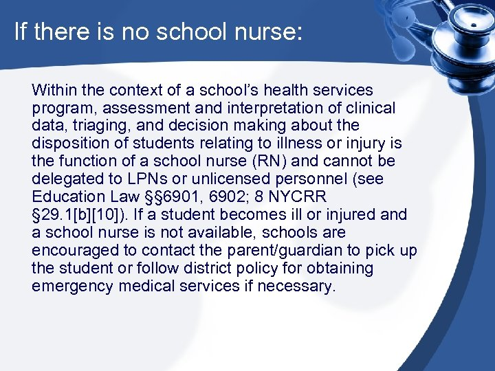If there is no school nurse: Within the context of a school's health services