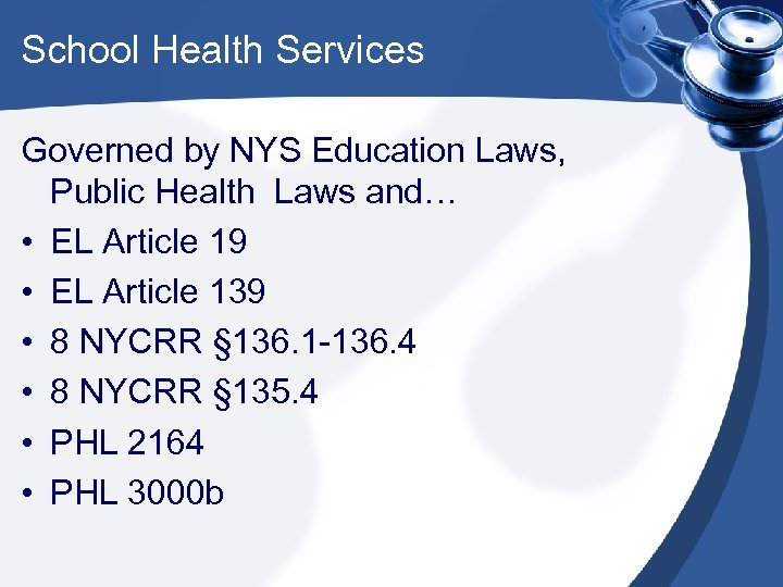 School Health Services Governed by NYS Education Laws, Public Health Laws and… • EL