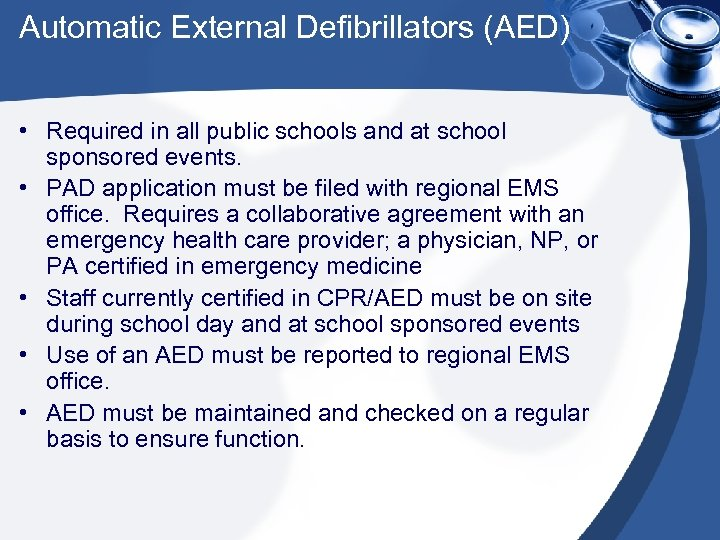 Automatic External Defibrillators (AED) • Required in all public schools and at school sponsored