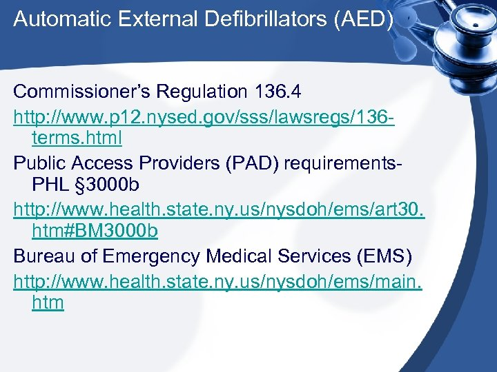 Automatic External Defibrillators (AED) Commissioner's Regulation 136. 4 http: //www. p 12. nysed. gov/sss/lawsregs/136