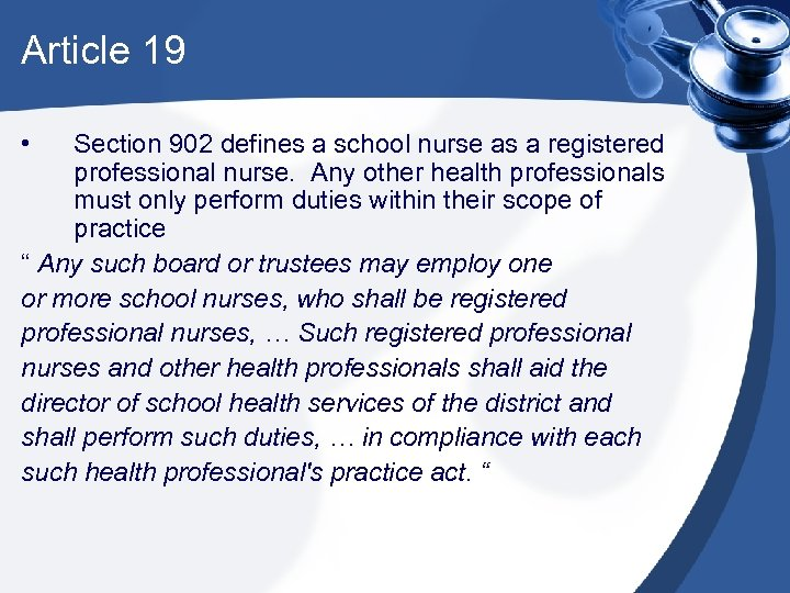 Article 19 • Section 902 defines a school nurse as a registered professional nurse.