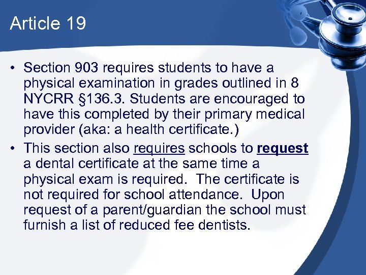 Article 19 • Section 903 requires students to have a physical examination in grades