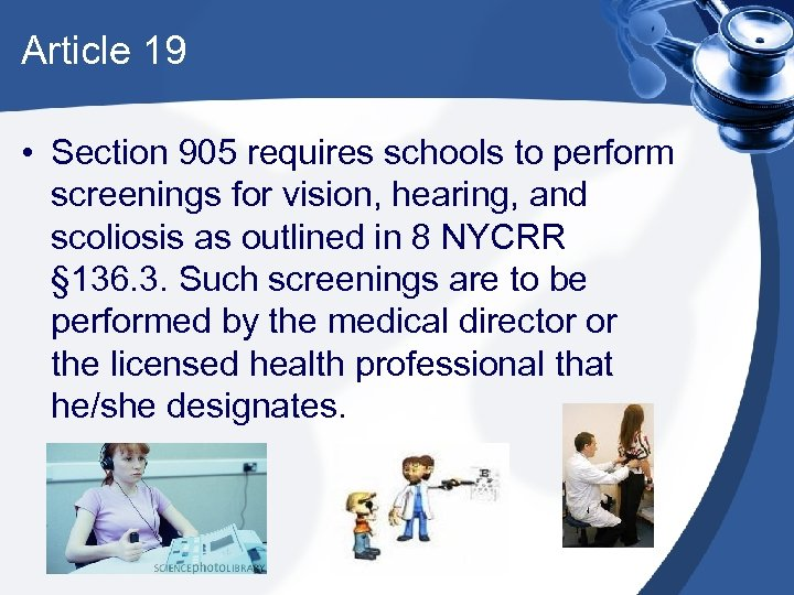 Article 19 • Section 905 requires schools to perform screenings for vision, hearing, and