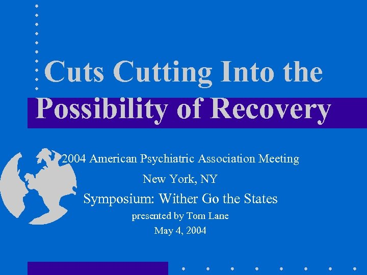 Cuts Cutting Into the Possibility of Recovery 2004 American Psychiatric Association Meeting New York,