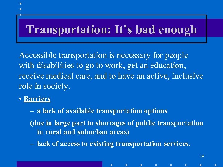 Transportation: It's bad enough Accessible transportation is necessary for people with disabilities to go