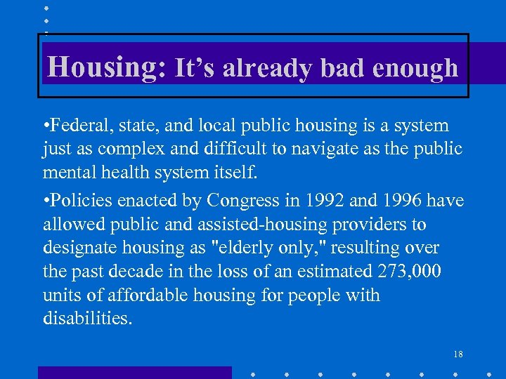 Housing: It's already bad enough • Federal, state, and local public housing is a
