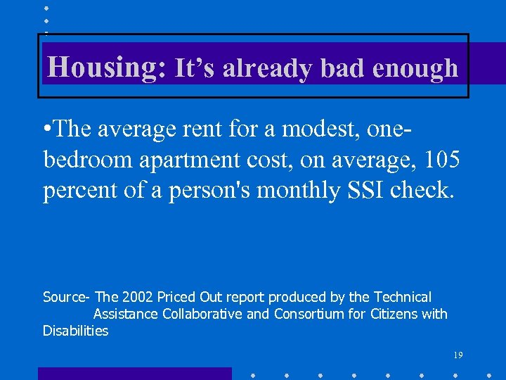 Housing: It's already bad enough • The average rent for a modest, onebedroom apartment