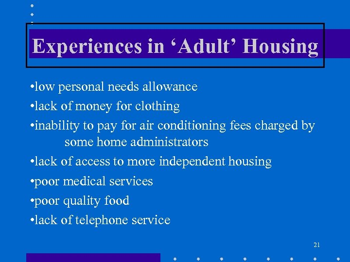 Experiences in 'Adult' Housing • low personal needs allowance • lack of money for