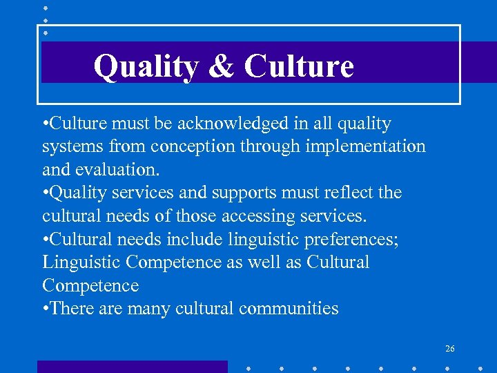 Quality & Culture • Culture must be acknowledged in all quality systems from conception