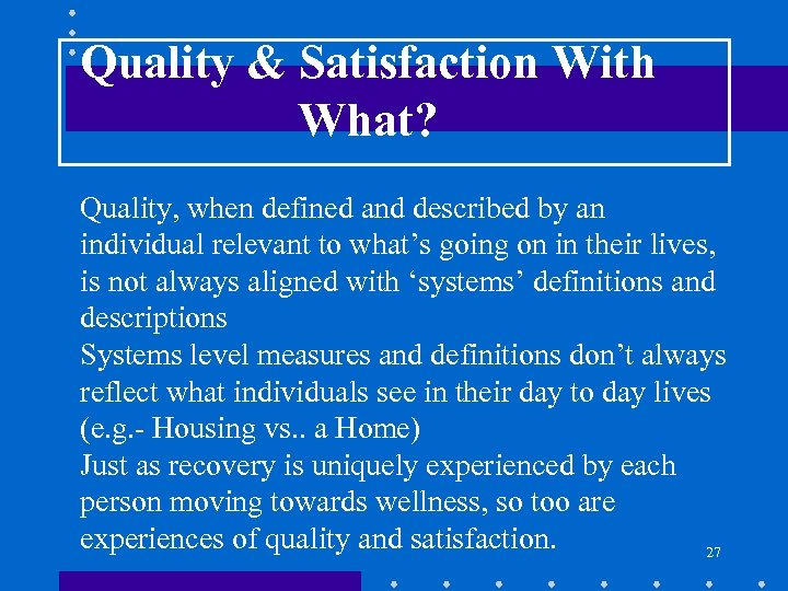 Quality & Satisfaction With What? Quality, when defined and described by an individual relevant