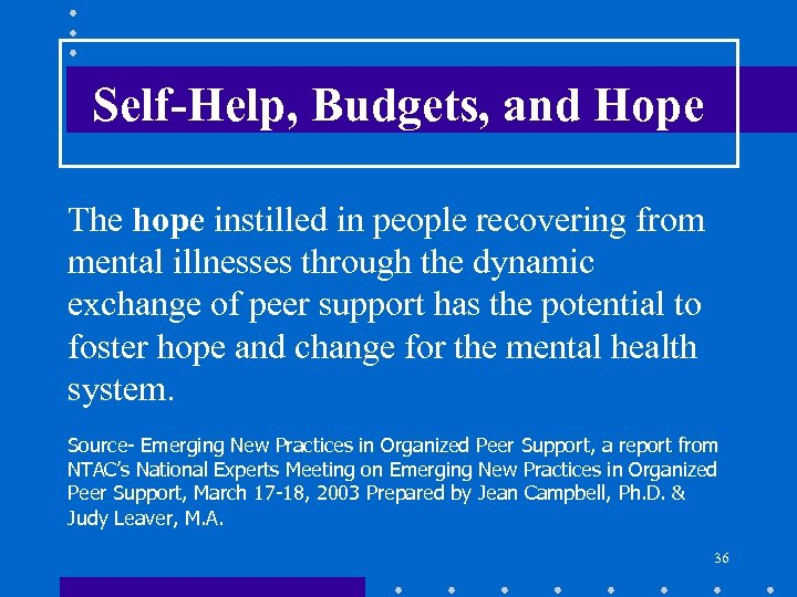 Self-Help, Budgets, and Hope The hope instilled in people recovering from mental illnesses through