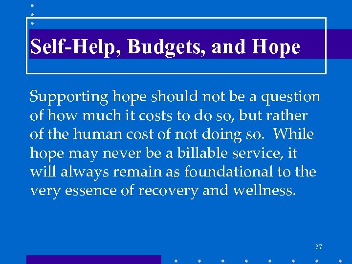 Self-Help, Budgets, and Hope Supporting hope should not be a question of how much